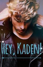Hey Kaden! by maclightning