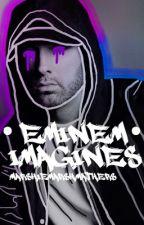Eminem Imagines by marshiemarshmathers