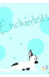 Enchanteds by HappysNotHappy