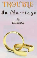 Trouble In Marriage by youngmye