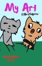 ♡My Art!♡ by RoxyTheWriter