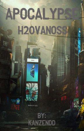 Apocalypse - H20Vanoss by KanZendd