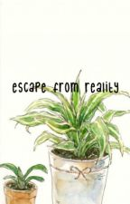 escape from reality ( hp. ) by halfsblood