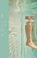 Blind Date by buttjeonhurt