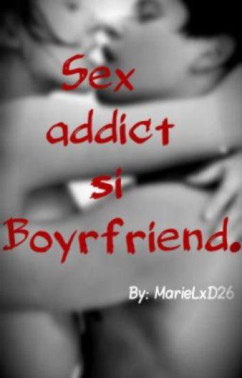Sex addict si Boyrfriend.