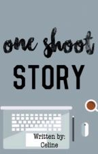 One Shoot Story by CelineGemini3