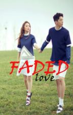 Faded Love by JamTrias