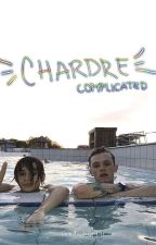 C O M P L I C A T E D | Chardre by Aguh_happy
