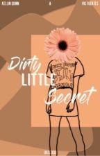 Dirty Little Secret || Kellic ✔️ by 0Kellic0