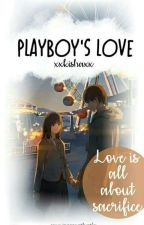 Playboy's Love  [On-Going BOOK 1] by kisha062005taehyung