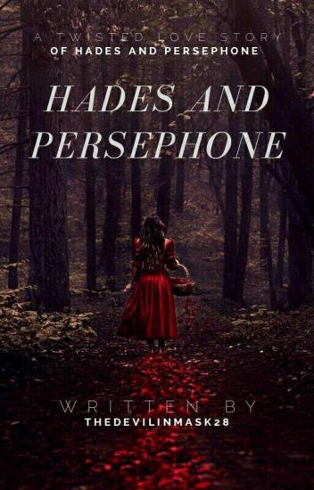 Hades and Persephone {UNDER MAJOR EDITING}