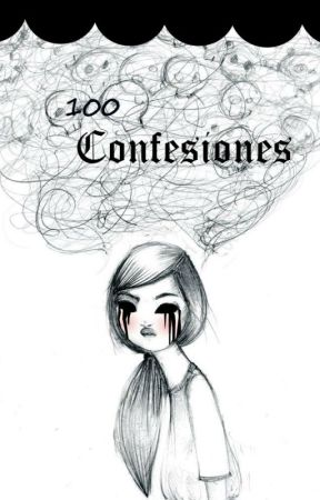 100 confesiones by 0burninhell0