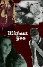 Without You by Ambidextrous-Drummer