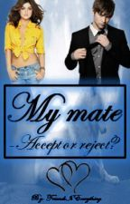 My mate - Accept or reject by FriendsIsEverything