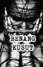BENANG KUSUT by NadiyaaMaharanii