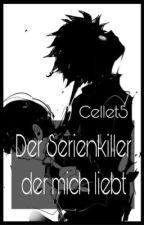 Der Serienkiller der mich liebt by Cellet5