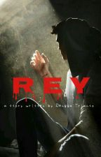REY [REPUBLISHED] by Wilonayunda