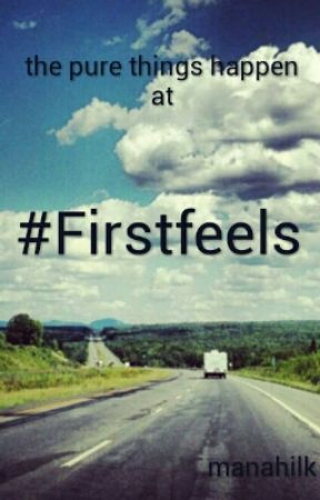 #Firstfeels by the_galaxygirl