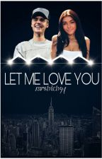 Let me love you |JB by mrsbieb94