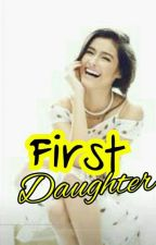 First Daughter (pending) by mystic_zephyr