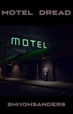 Motel Dread ( #TNTHorrorContest ) by Shi1ohSanders