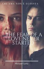 The fear of a love never started {The Originals} by rebekha980101