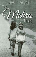 The Mehra Tales (#TSOUHF One Shots) by mauli_29