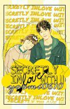 Secretly Inlove With U  by yoomi0610