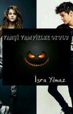 ' Vahşi Vampirler ' Okulu by ylmazisraa