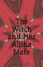 The Witch and Her Alpha Mate by Kirsten1994