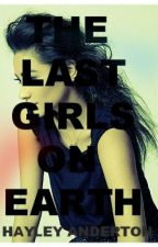 The Last Girls On Earth [Sample] by Hazzer123