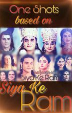One Shots on Siya Ke Ram show #RoseAwards #RoseUndiscovered #wattys2017 by shruthiravi13