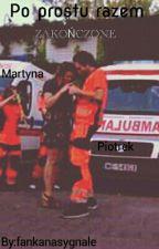 po prostu razem. Martyna i Piotrek by fankanasygnale