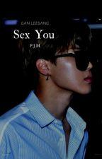   XXX YOU   by Gan_LeeSang