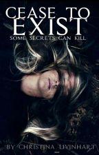 Cease to exist. by Christina_livinhart