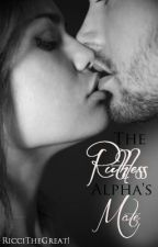 The Ruthless Alpha's Mate by --LuckyThirteen--