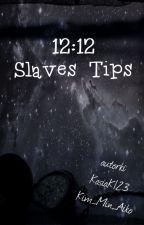 12:12 Slaves Tips by Kim_Min_Aiko