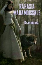 RAHASIA MADAMOISSALE by aydahana