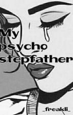 My psycho stepfather  by _freakli_