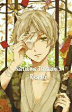 Natsume Takashi X Reader One Shots by Shina_Aki