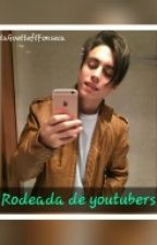 Rodeada de youtubers ||Gonzalo Goette|| by SrtaGoetteftFonseca