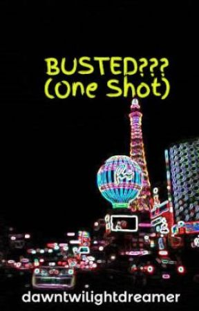 BUSTED??? (One Shot) by ranidaphobiac
