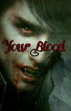 Your Blood   by Freitag-die-13te