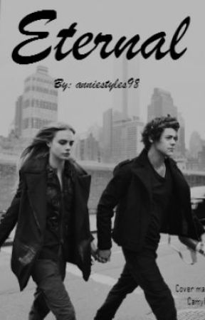 Eternal.(Harry Styles AU/Fanfic) by anniestyles98