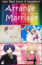 Arrange Marriage With My Enemy by JanineBeyb18