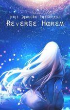 Reverse Harem (Various Anime x OC) by fsyuuske