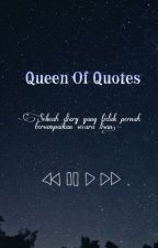 Queen Of Qoutes by ptr_la