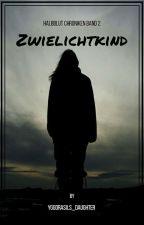 Zwielichtkind Halbblut Chronik Band 2 by Yggdrasils_daughter