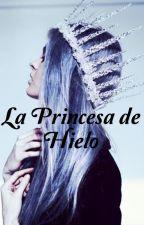 La Princesa de Hielo by Arkadia24