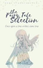 Selection Fairy Tale RP by HereIStandForever